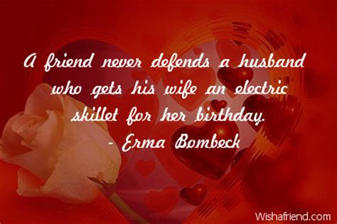 Birthday Wishes For Husband Quotes A Friend Never Defends A Husband Birthday Quote For Husband
