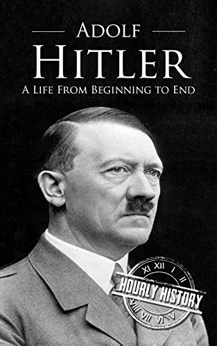 adolf hitler best biography buy adolf hitler a life from beginning to end world war