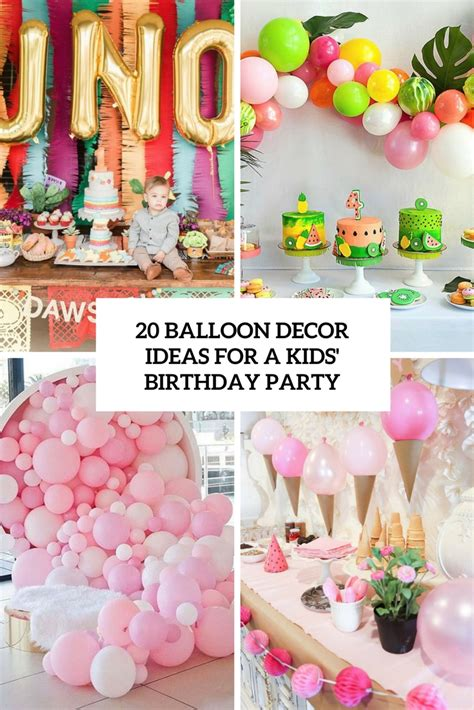 Birthday Decoration Ideas For Kids At Home 20 balloon d 233 cor ideas for a kid s birthday party