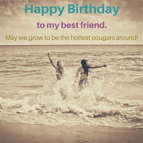 Happy Birthday Wishes To My Best Friend Happy Birthday To My Best Friend May We Grow To Be The