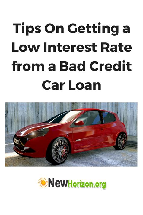 tips for getting a bad tips on getting a low interest rate from a bad credit car
