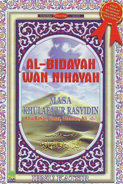Ringkasan Al Bidayah Wan Nihayah al bidayah wan nihayah karya ibnu katsir meniti jalan yang lurus