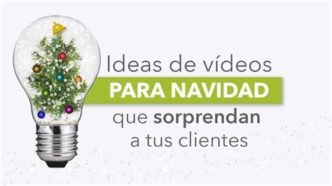 ideas videos ideas de v 237 deos para navidad que sorprendan a tus clientes