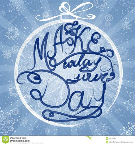 The Decorative Of Today by Make Today Your Day Decorative Card With