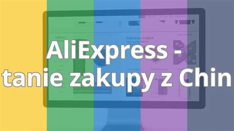 aliexpress zakupy aliexpress tanie zakupy z chin trailer strefakursow pl