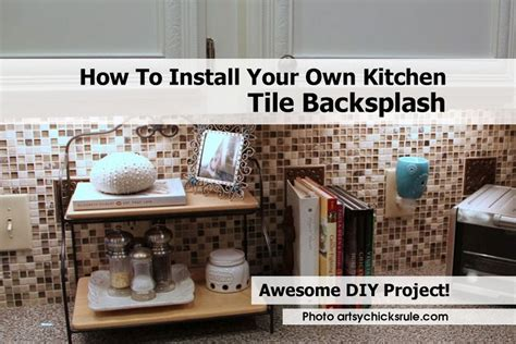 how to apply backsplash in kitchen how to install your own kitchen tile backsplash