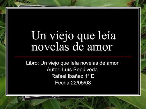 libro el amor ese viejo un viejo que le 237 a novelas de amor 7