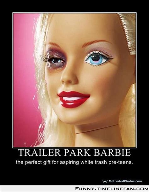 Barbie Girl Meme - tralier park barbie funny pinterest parks and barbie