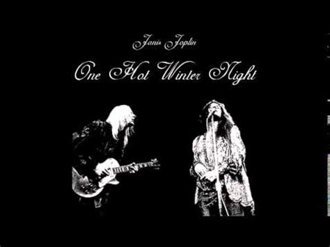 hot winter night janis joplin johnny winter dec youtube