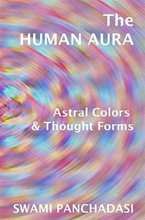 the human aura astral colors and thought forms classic reprint books the human aura astral colors and thought forms buy the
