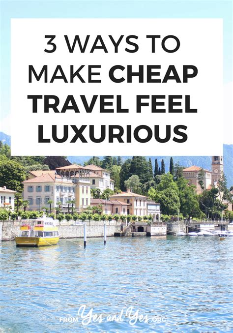 3 Ways To Make A - 3 ways to make cheap travel feel luxurious