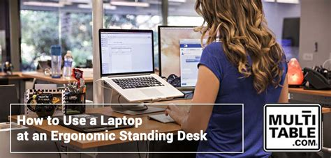 how to use a standing desk how to use a laptop at an ergonomic standing desk multitable