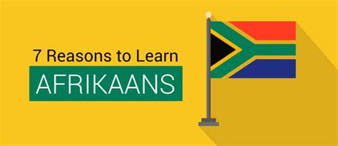 7 Reasons To by 7 Reasons Why You Should Learn Afrikaans With Mondly