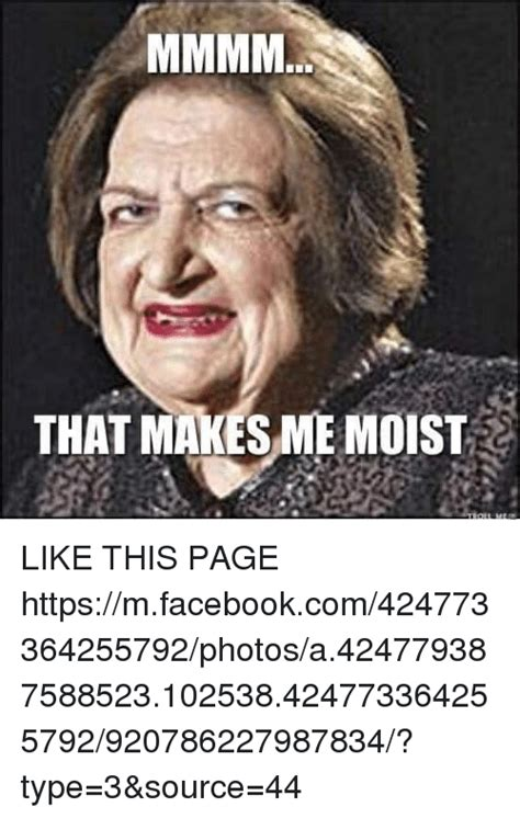 That Makes Me Moist Meme - 25 best memes about that makes me moist that makes me