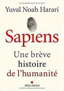 2226257012 sapiens une breve histoire de sapiens une br 232 ve histoire de l humanit 233 yuval noah