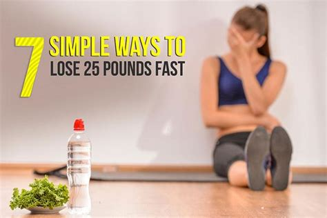 Ways To Shed Fast by 7 Simple Ways To Lose 25 Pounds Fast Activegear