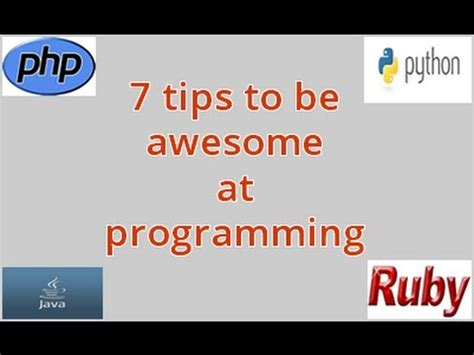 7 Tips On Being A by 7 Tips How To Be An Awesome Programmer