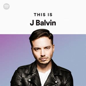 j balvin playlist this is j balvin on spotify