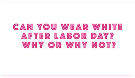 can you wear white after labor day