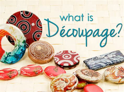 What Is Decoupage - what is d 233 coupage artbeads