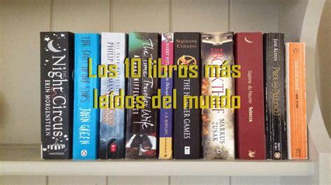 los 10 libros m 225 s le 237 dos del mundo youtube