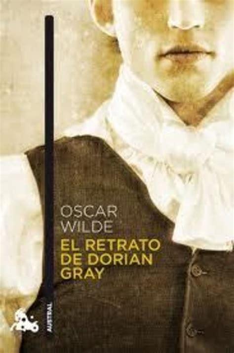 libro el retrato de dorian el retrato de dorian gray wilde oscar sinopsis del libro rese 241 as criticas opiniones