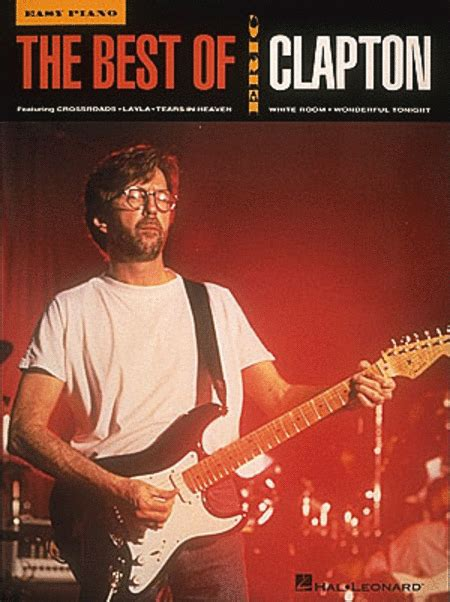 the best of eric clapton the best of eric clapton easy piano sheet by eric