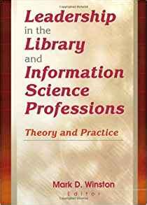 leadership for health theory and practice books leadership in the library and information science