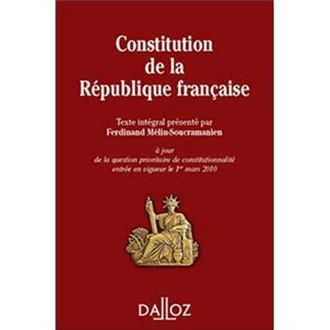 constitution de la rpublique constitution de la r 233 publique fran 231 aise edition 2010 broch 233 ferdinand m 233 lin soucramanien