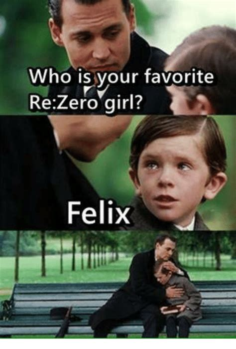 Who Is This Meme - who is your favorite re zero girl felix anime meme on