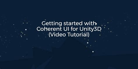 unity3d video tutorial getting started with coherent ui for unity3d video