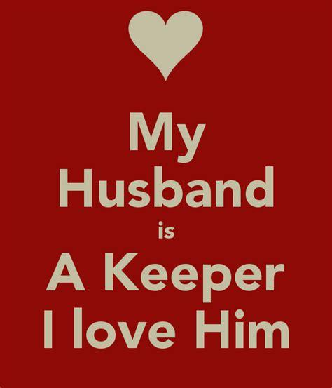 Love My Husband Meme - my husband is a keeper i love him poster lasally46