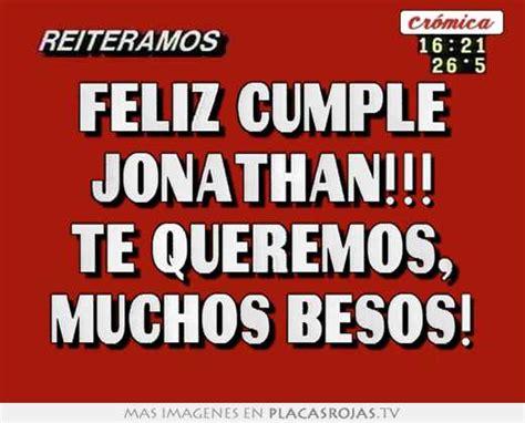 imagenes feliz cumpleaños jonathan feliz cumple jonathan te queremos muchos besos