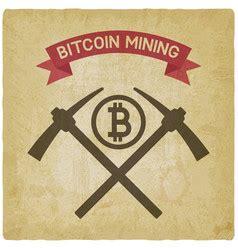 Bitcoin Mining Vintage by Bitcoin Mining Symbol Royalty Free Vector Image