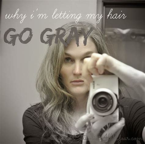 why have i gor grey hair in my 30s catholic all year why i m letting my hair go gray hair