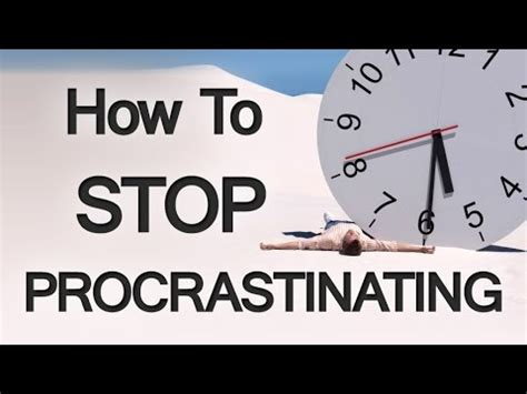 Tips To Keep From Procrastinating by 9 Tips On How To Stop Procrastinating Overcome