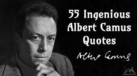 albert camus quotes 55 ingenious albert camus quotes magicalquote