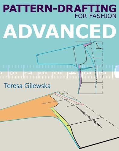 books on pattern drafting pattern drafting fashion by teresa gilewska reviews