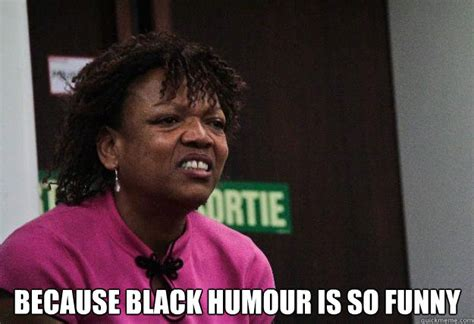 Black Comedian Meme - because black humour is so funny black comedy quickmeme