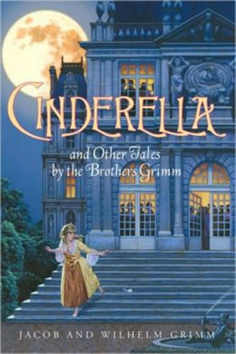 The Brothers A Story cinderella and other tales by the brothers grimm complete