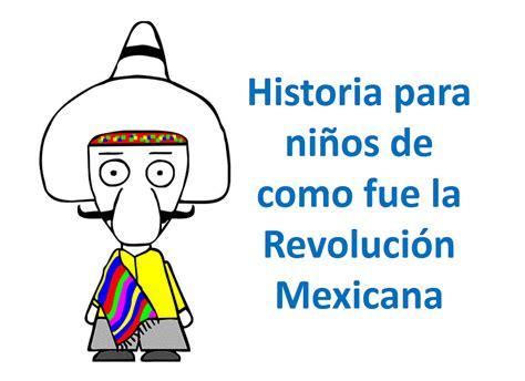imagenes de la revolucion mexicana en preescolar mundo fili historia para ni 241 os de como fue la revoluci 243 n