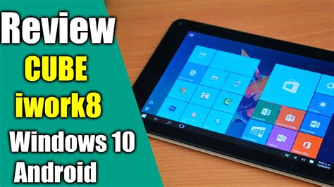 windows 10 on android tablet review tablet cube iwork8 windows 10 android 4 4 4 excelente uso
