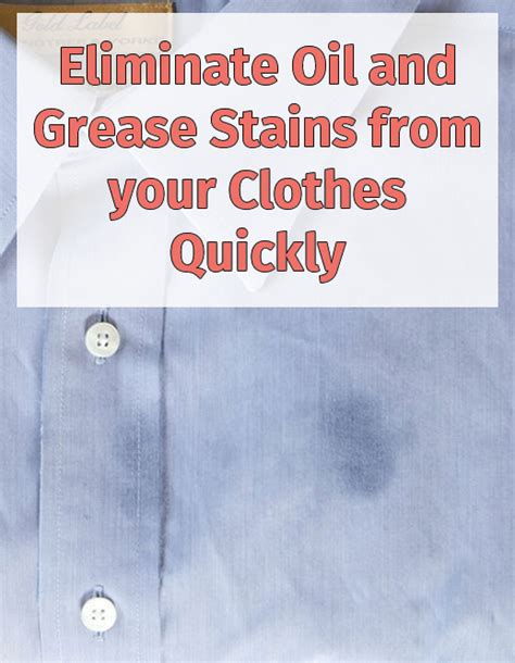 How To Remove Stains From Curtains Eliminate Oil And Grease Stains From Your Clothes Quickly