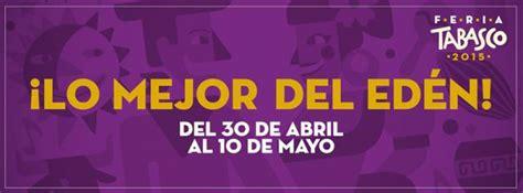 programa general de la feria tabasco 2015 feria tabasco 2015 palenque teatro del pueblo