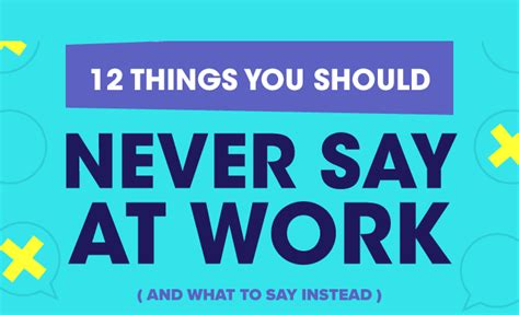 9 Things Never To Do At Work by 12 Things You Should Never Say At Work And What To Say