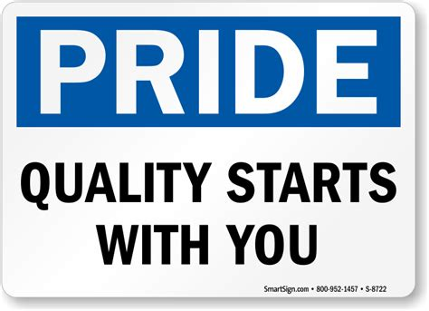 with you quality starts with you sign sku s 8722 mysafetysign com