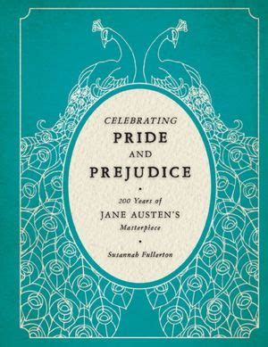 pride and prejudice books celebrating austen s pride and prejudice 200 years of
