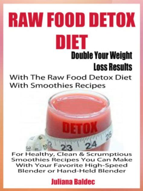 Smoothie Detox Diet Results by Food Detox Diet Your Weight Loss Results With
