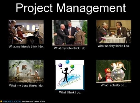 Meme Project Manager - project manager what they think i do pinterest