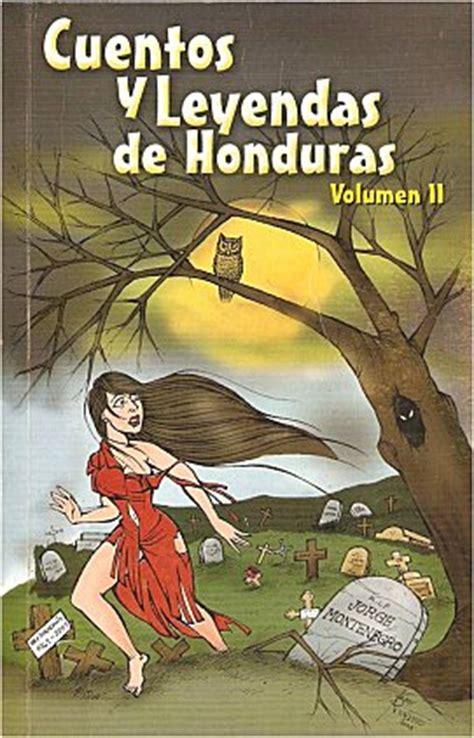 cuentos y leyendas de 8466713174 educahonduras cuentos y leyendas de honduras